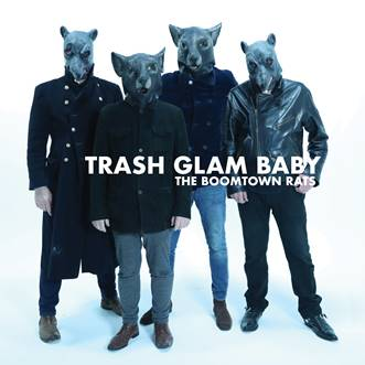 The Boomtown Rats: Trash Glam Baby