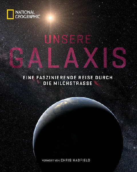 National Geographic: Unsere Galaxis