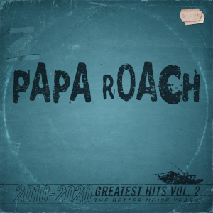 Papa Roach: Greatest Hits Vol. 2 - The Better Noise Years