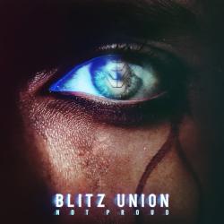 BLITZ UNION: Not Proud