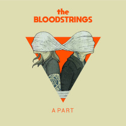 THE BLOODSTRINGS: A Part