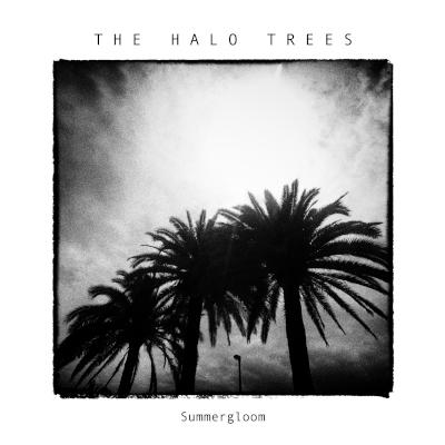 THE HALO TREES: Summergloom