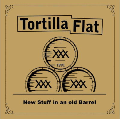 TORTILLA FLAT | THE INDEPENDENT PIPERS: New Stuff In An Old Barrel