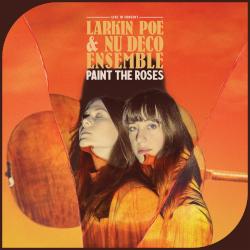 LARKIN POE | NU DECO ENSEMBLE: Paint The Roses - Live In Concert