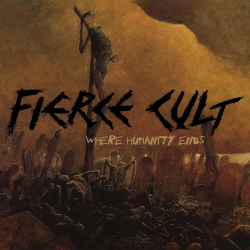 FIERCE CULT: Where Humanity Ends