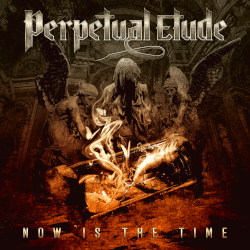 PERPETUAL ETUDE: Now Is The Time
