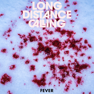 Long Distance Calling: Fever